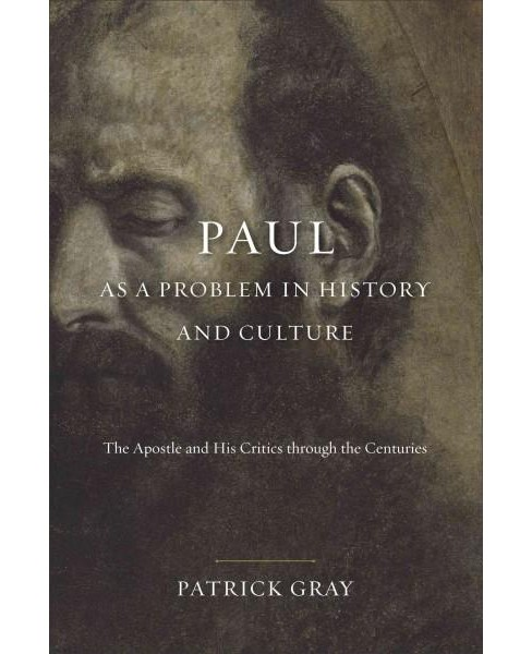 Paul As a Problem in History and Culture : The Apostle and His Critics Through the Centuries (Hardcover) - image 1 of 1
