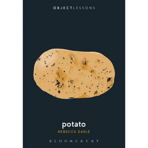 Potato - (Object Lessons) by Rebecca Earle (Paperback)