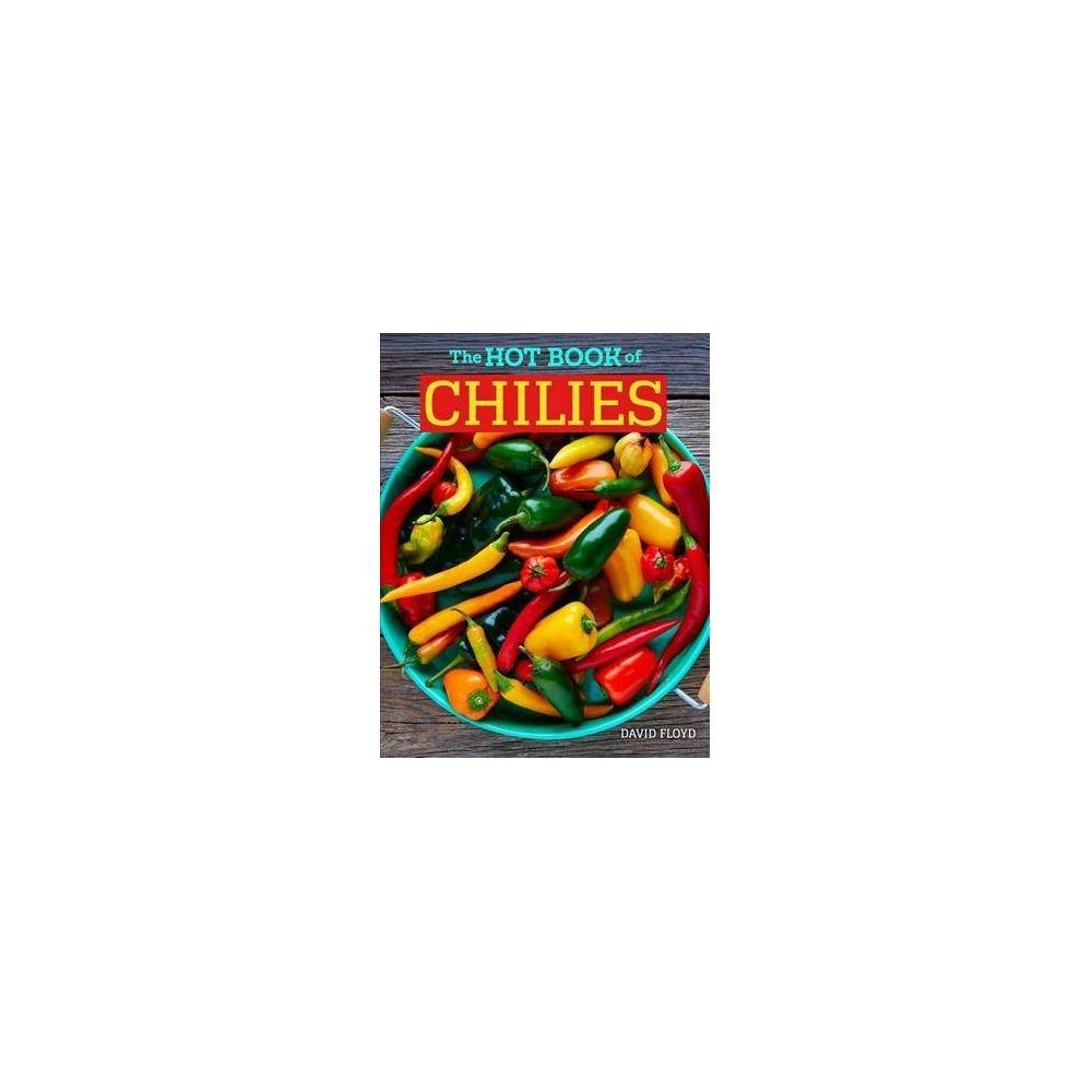 The Hot Book of Chilies - 3 by David Floyd (Paperback)
