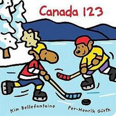 Canada 1 2 3 (Hardcover)(Kim Bellefontaine)