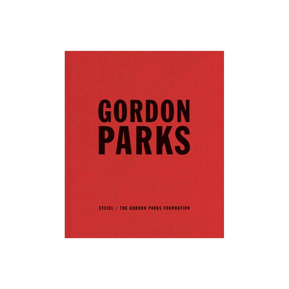 Gordon Parks: Collected Works - (Hardcover)