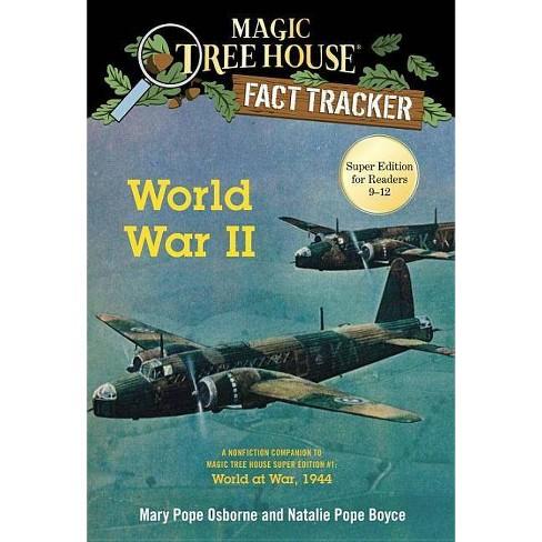 World War II - (Magic Tree House (R) Fact Tracker) by  Mary Pope Osborne & Natalie Pope Boyce - image 1 of 1
