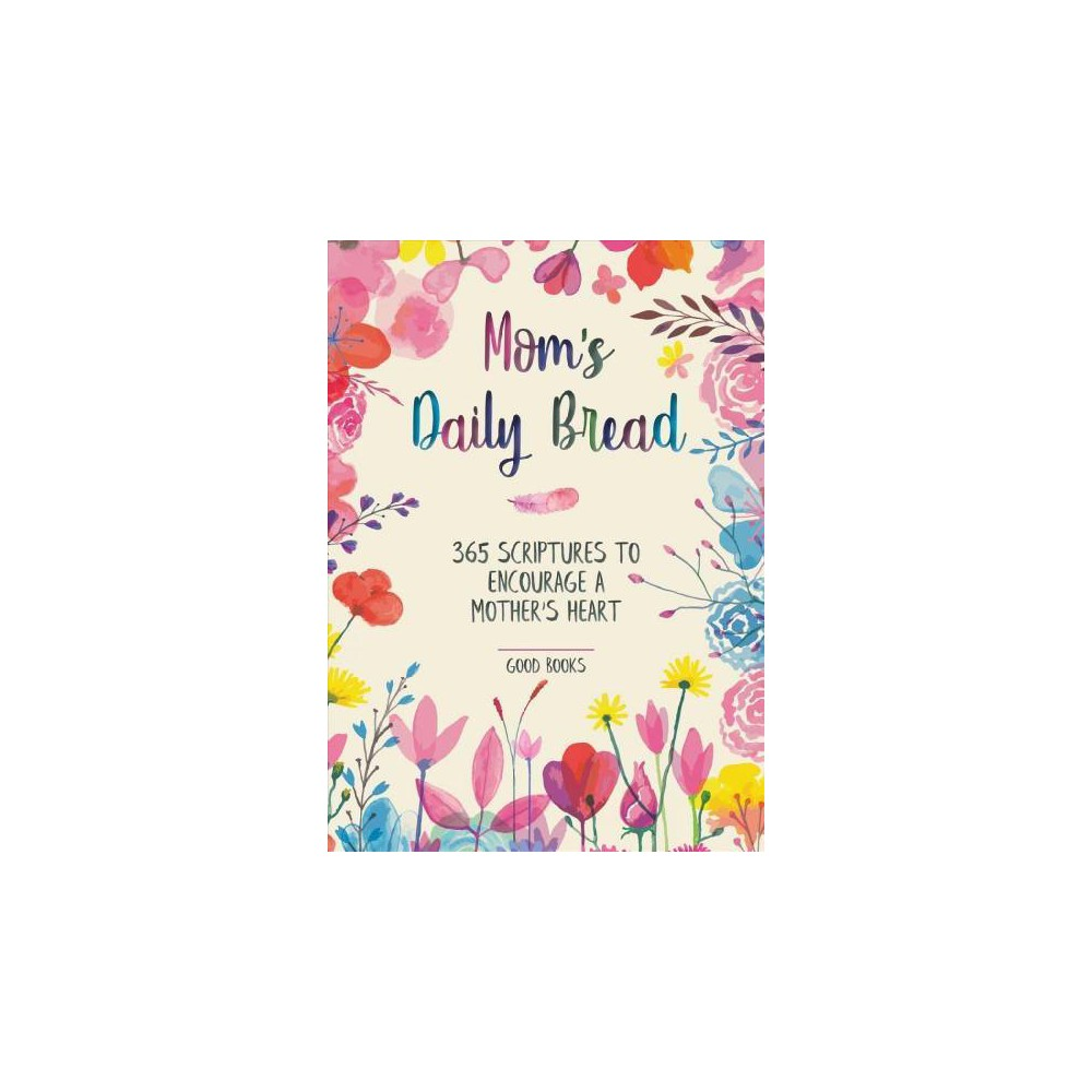 Mom's Daily Bread : 365 Scriptures to Encourage a Mother's Heart - (Hardcover)