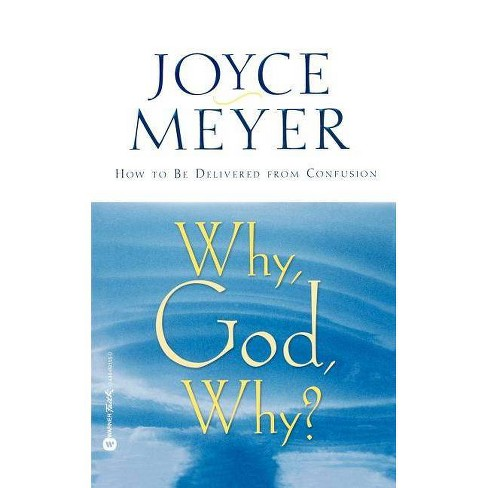 Why, God, Why? - by  Joyce Meyer (Paperback) - image 1 of 1