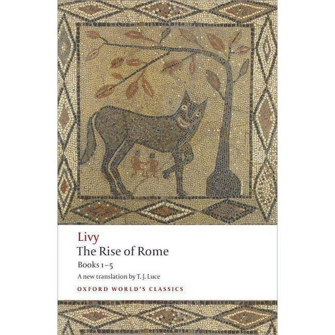 The Rise of Rome - (Oxford World's Classics (Paperback)) by  Livy & T J Luce (Paperback) - image 1 of 1
