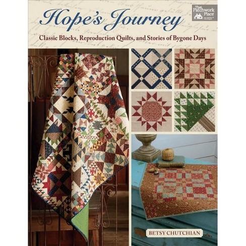 Hopes Journey Classic Blocks Reproduction Quilts And Stories Of