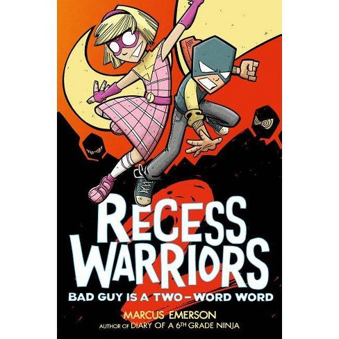 Recess Warriors: Bad Guy Is a Two-Word Word - (Paperback) - image 1 of 1