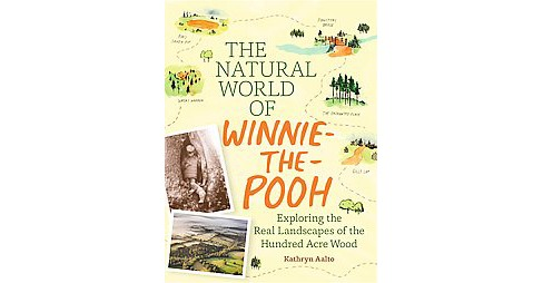 Natural World of Winnie-the-Pooh : A Walk Through the Forest That Inspired the Hundred Acre Wood - image 1 of 1