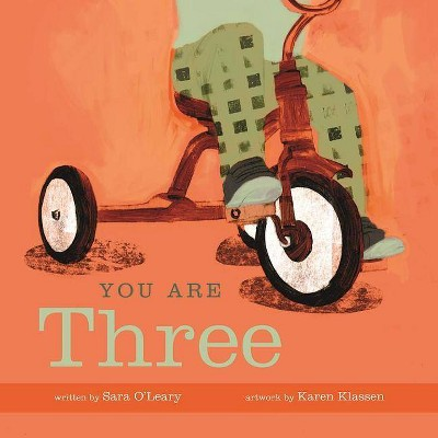 You Are Three - by Sara O'Leary (Hardcover)