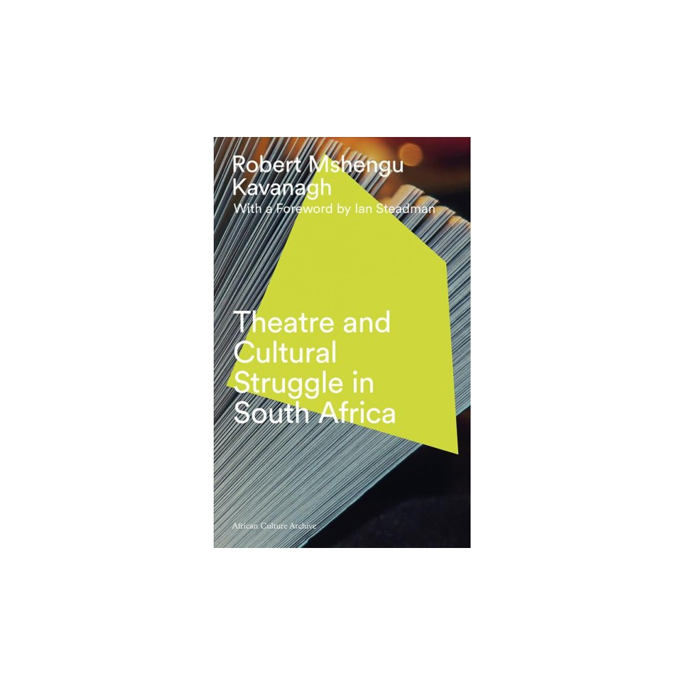 Theatre and Cultural Struggle under, Apartheid - Reprint by Robert Mshengu Kavanagh (Hardcover)