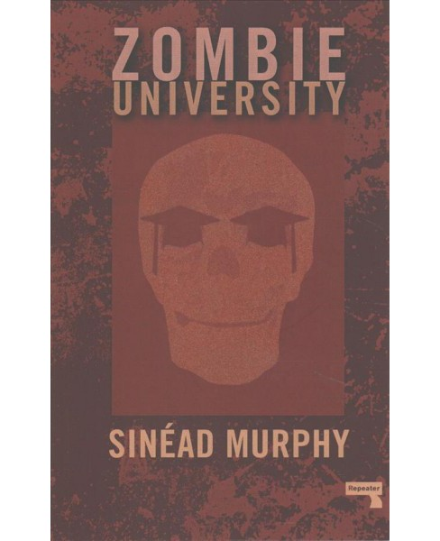 Zombie University : Thinking Under Control -  by Sinead Murphy (Paperback) - image 1 of 1