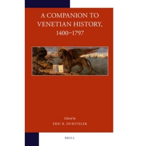 A Companion to Venetian History, 1400-1797 - (Brill's Companions to European History) (Paperback) - image 1 of 1