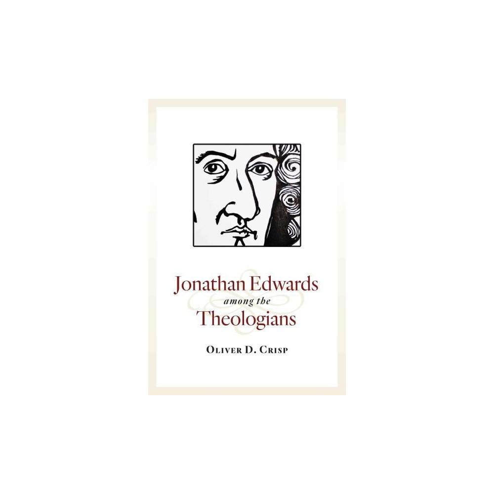 Jonathan Edwards Among the Theologians (Paperback) (Oliver D. Crisp)