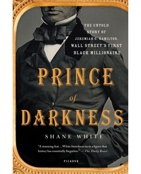 Prince of Darkness : The Untold Story of Jeremiah G. Hamilton, Wall Street's First Black Millionaire - image 1 of 1