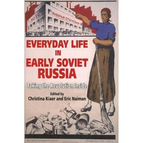 Everyday Life in Early Soviet Russia - by  Christina Kiaer & Eric Naiman (Paperback) - image 1 of 1