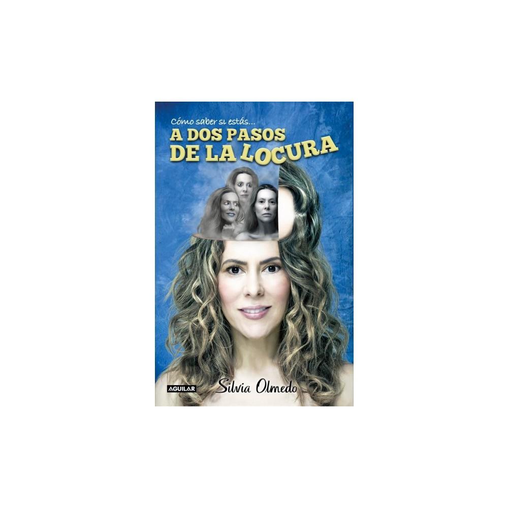 A dos pasos de la locura / Two Steps From Madness - by Silvia Olmedo (Paperback)