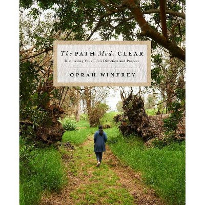Path Made Clear : Discovering Your Life's Direction and Purpose -  by Oprah Winfrey (Hardcover)