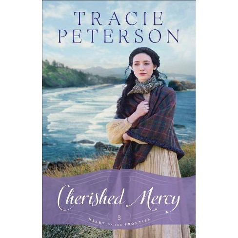 Cherished Mercy - (Heart of the Frontier) by  Tracie Peterson (Paperback) - image 1 of 1