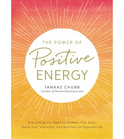 Power of Positive Energy : Everything You Need to Awaken Your Soul, Raise Your Vibration, and Manifest - image 1 of 1