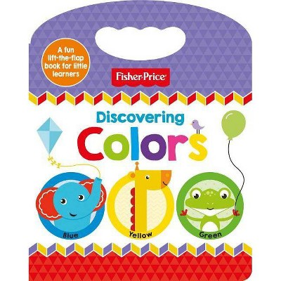 Fisher-Price Discovering Colors - by Igloo Books (Board Book)