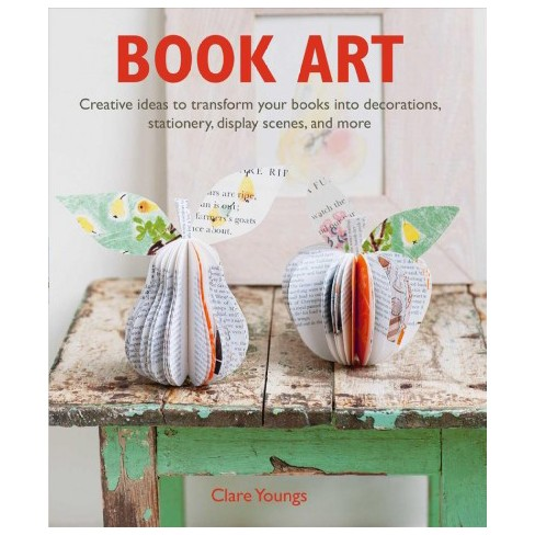 Book Art Creative Ideas To Transform Your Books Into Decorations