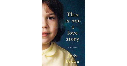 This Is Not a Love Story (Hardcover) (Judy Brown) - image 1 of 1