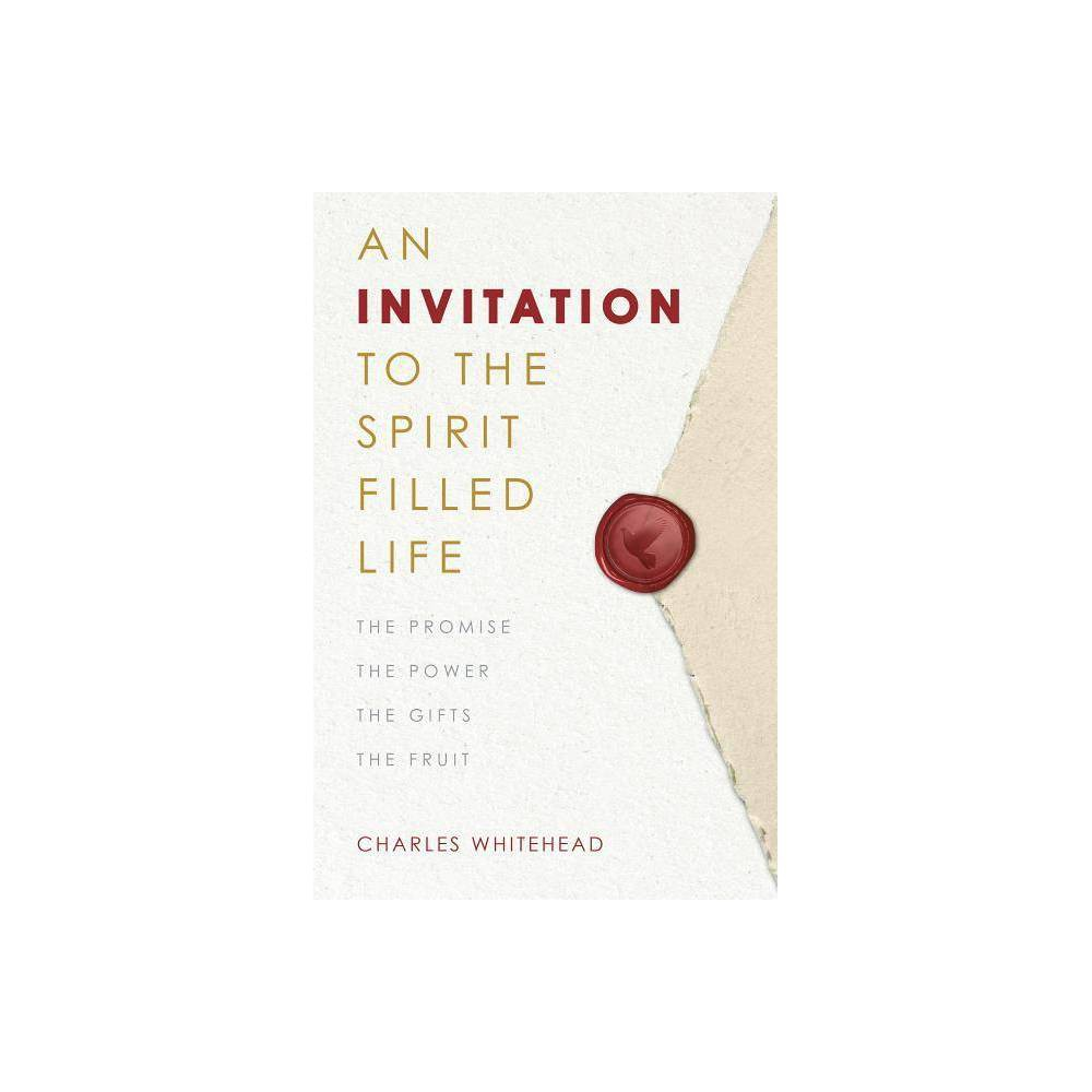 An Invitation To The Spirit Filled Life By Charles Whitehead Paperback