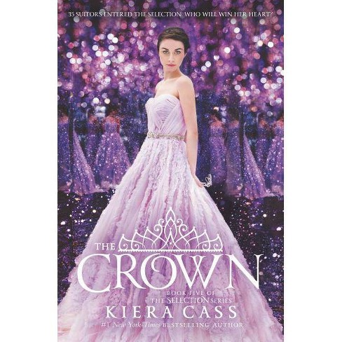 The Crown by Kiera Cass (Hardcover) by Kiera Cass - image 1 of 1