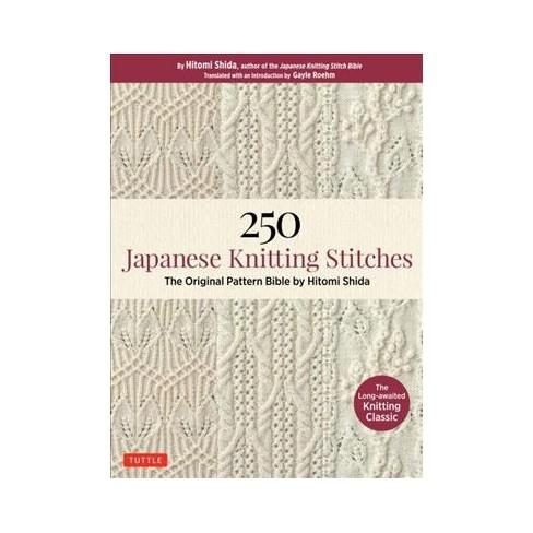 250 Japanese Knitting Stitches The Original Pattern Bible By