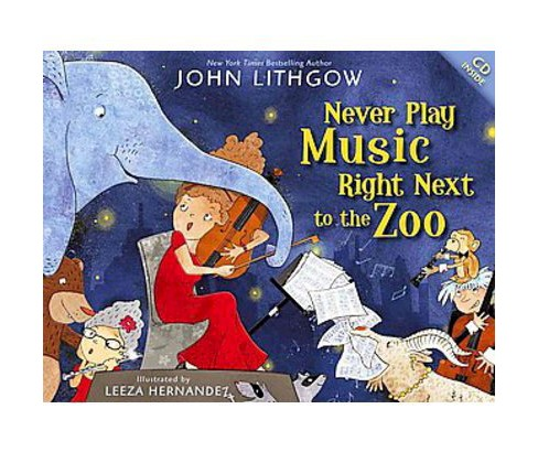 Never Play Music Right Next to the Zoo (School And Library) (John Lithgow) - image 1 of 1