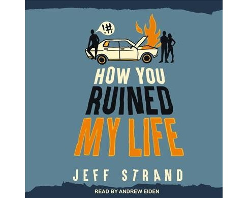 How You Ruined My Life -  Unabridged by Jeff Strand (CD/Spoken Word) - image 1 of 1