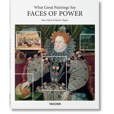 What Great Paintings Say. Faces of Power - by  Hagen & Taschen (Hardcover)