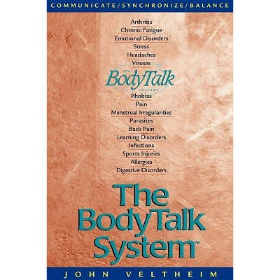 The Body Talk System - by  John E Veltheim (Paperback)