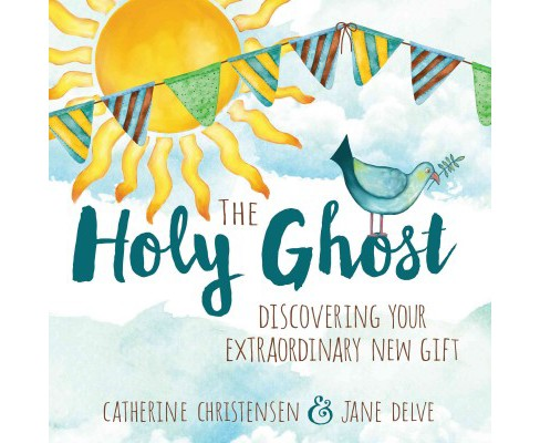 Holy Ghost : Discovering Your Extraordinary New Gift (Paperback) (Catherine Christensen & Jane Delve) - image 1 of 1