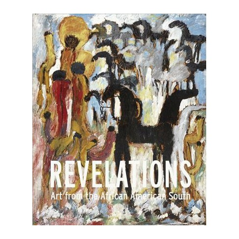 Revelations Art From The African American South Hardcover Target