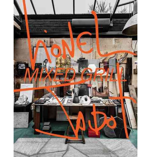 Mixed Grill : Objects & Interiors (Hardcover) (Lionel Jadot & Thijs Demeulemeester) - image 1 of 1