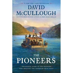 The Pioneers - by David Mccullough (Paperback)