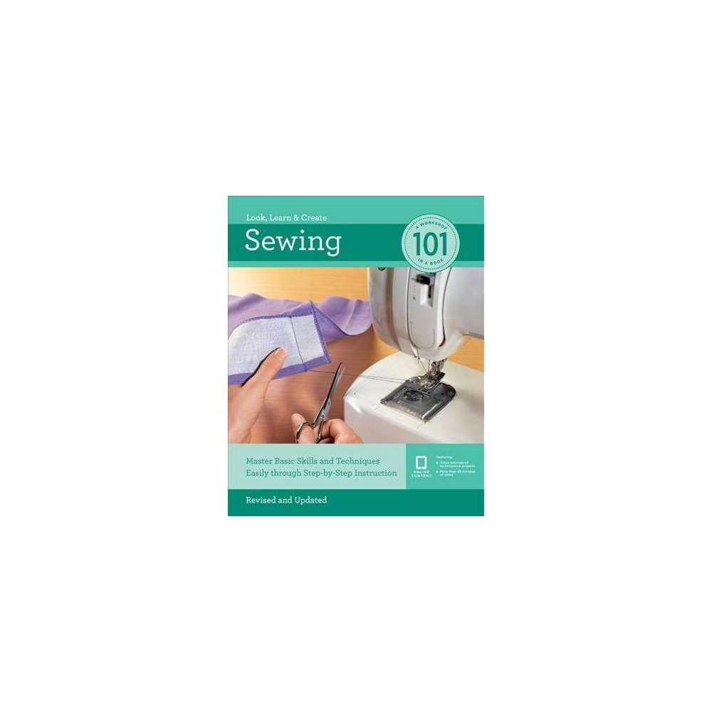 Sewing 101 : Master Basic Skills and Techniques Easily Through Step-by-step Instruction - (Paperback)