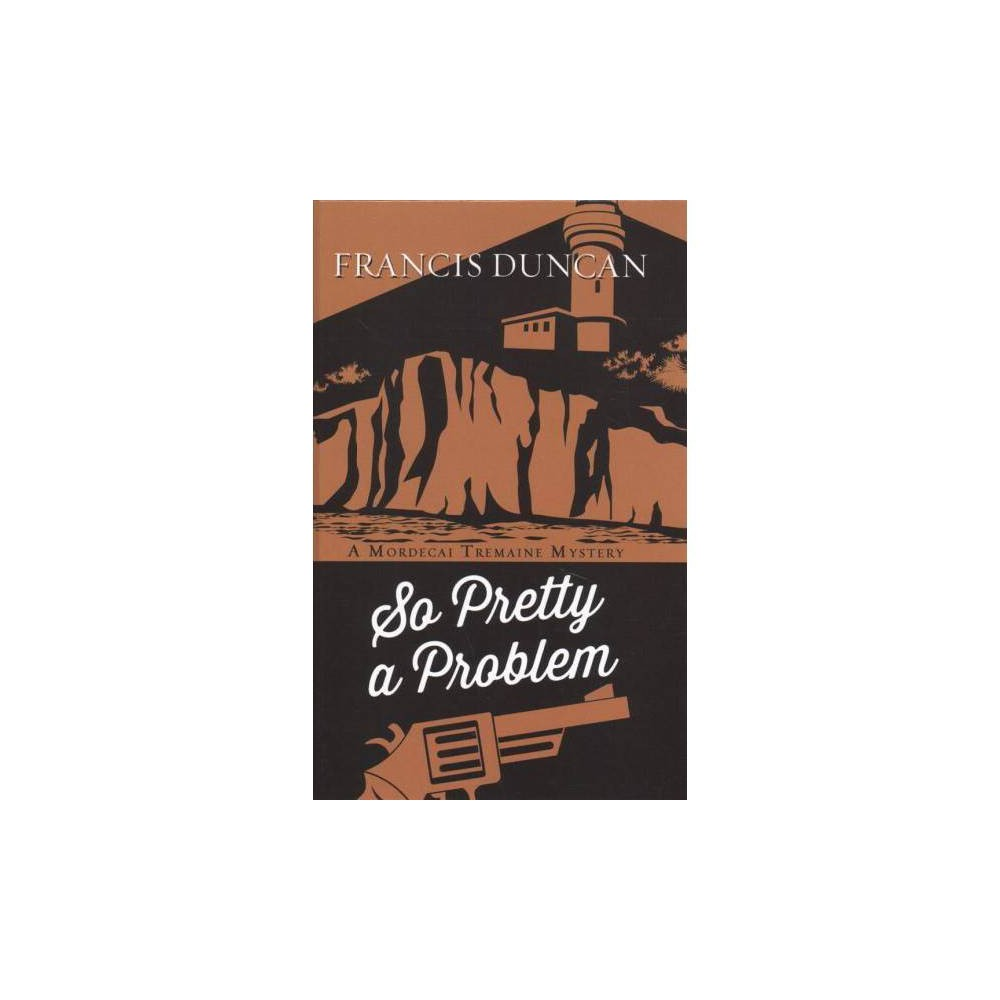 So Pretty a Problem - Lrg by Francis Duncan (Hardcover)