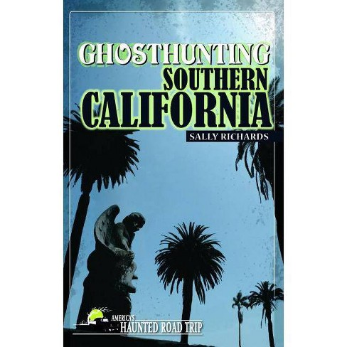 Ghosthunting Southern California - (America's Haunted Road Trip) by  Sally Richards (Paperback) - image 1 of 1
