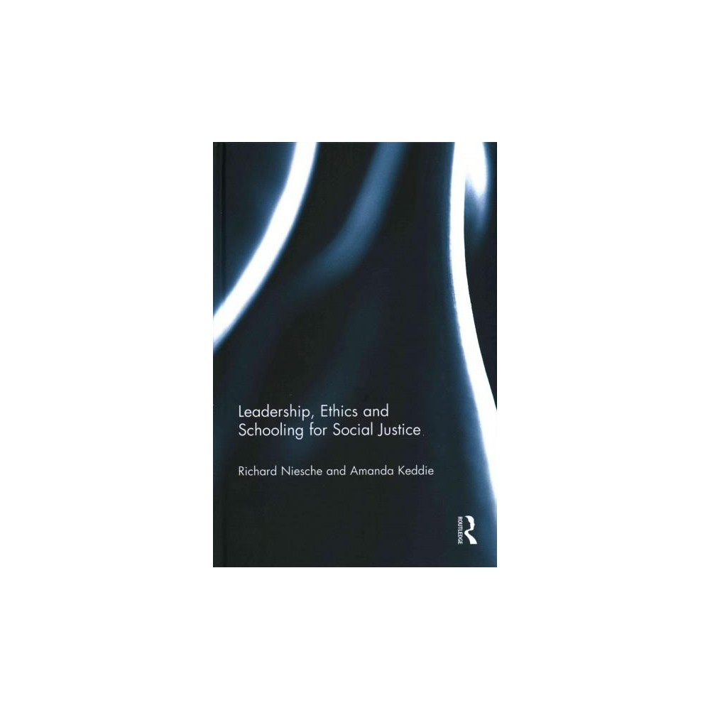 Leadership, Ethics and Schooling for Social Justice (Hardcover) (Richard Niesche & Amanda Keddie)