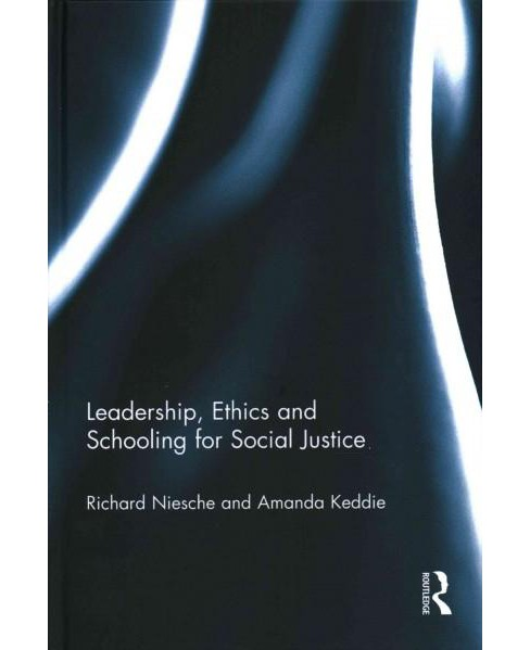 Leadership, Ethics and Schooling for Social Justice (Hardcover) (Richard Niesche & Amanda Keddie) - image 1 of 1