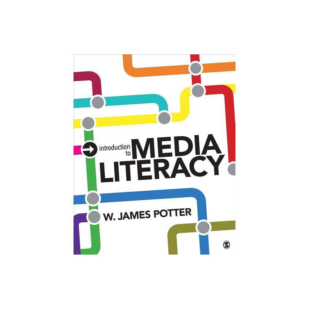 Introduction To Media Literacy By W James Potter Paperback
