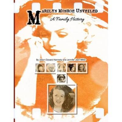 Marilyn Monroe Unveiled - by  Jennifer Jean Miller & Jason Edward Kennedy (Paperback)