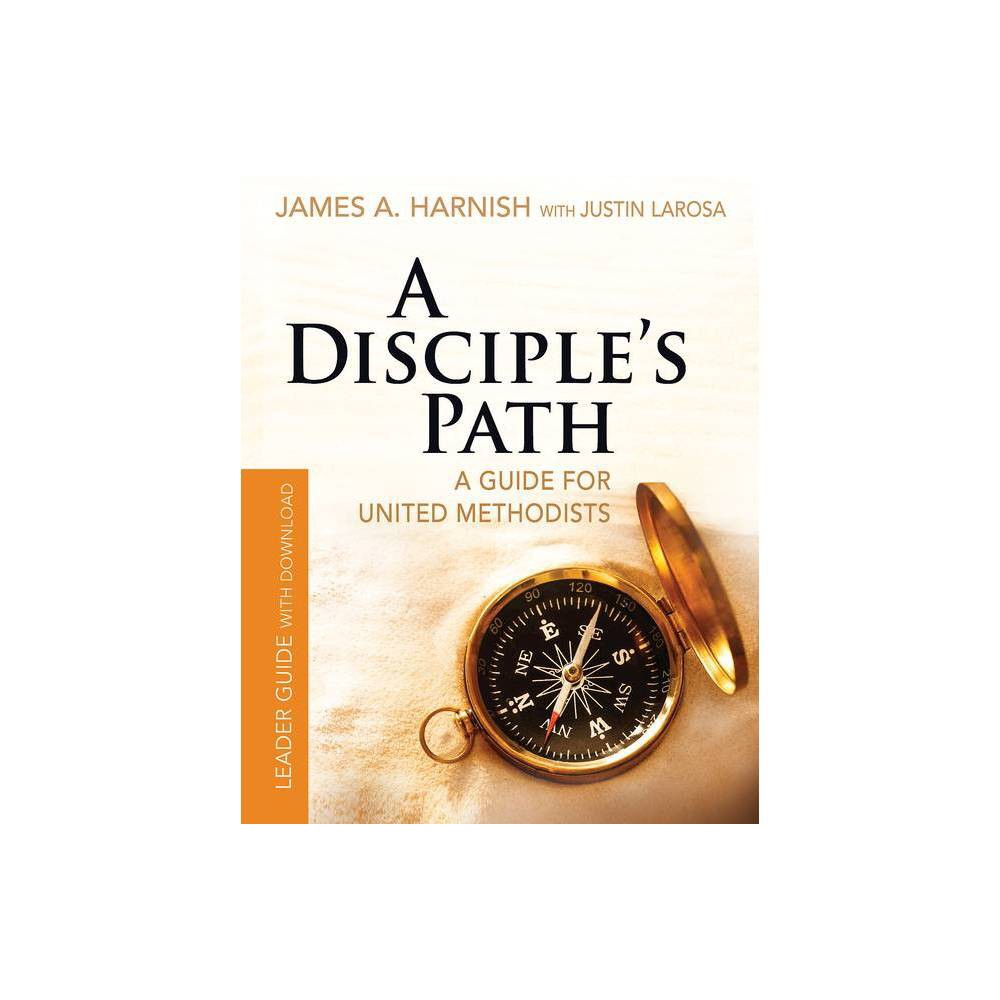 A Disciple S Path Leader Guide With Download By James A Harnish Justin Larosa Paperback