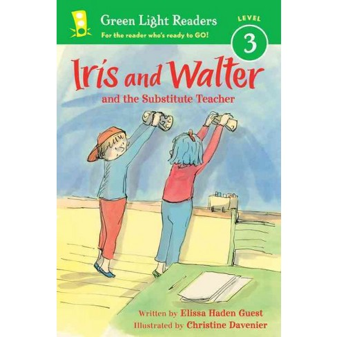 Iris and Walter: Substitute Teacher - by  Elissa Haden Guest (Paperback) - image 1 of 1