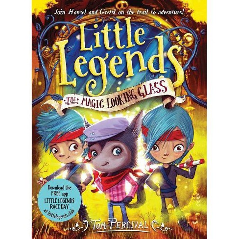 The Magic Looking Glass - (Little Legends) by  Tom Percival (Paperback) - image 1 of 1