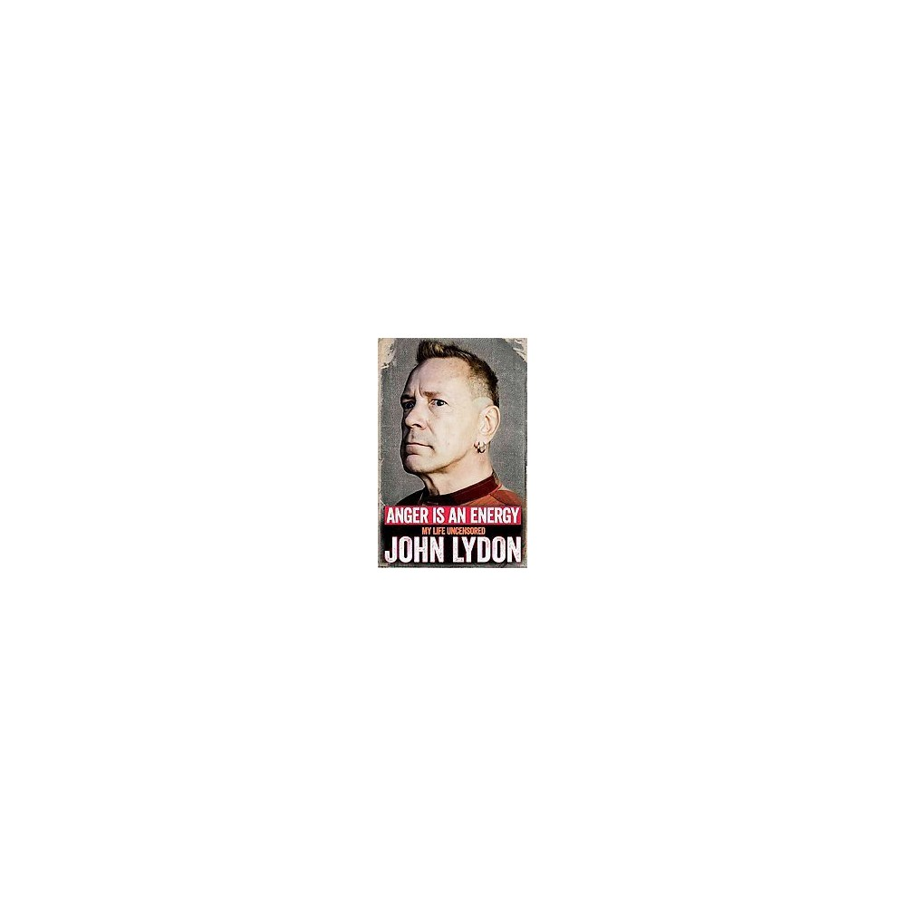 Anger Is an Energy : My Life Uncensored (Hardcover) (John Lydon)