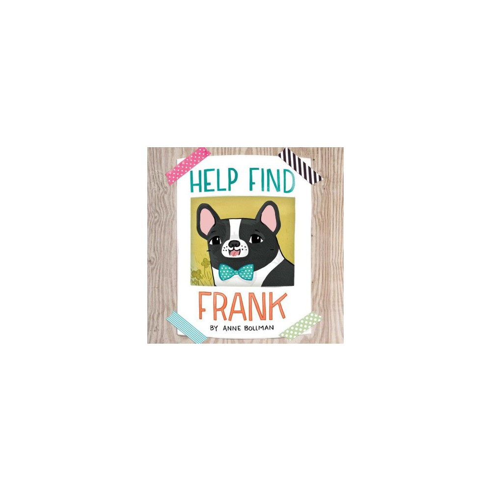 Help Find Frank - by Anne Bollman (School And Library)