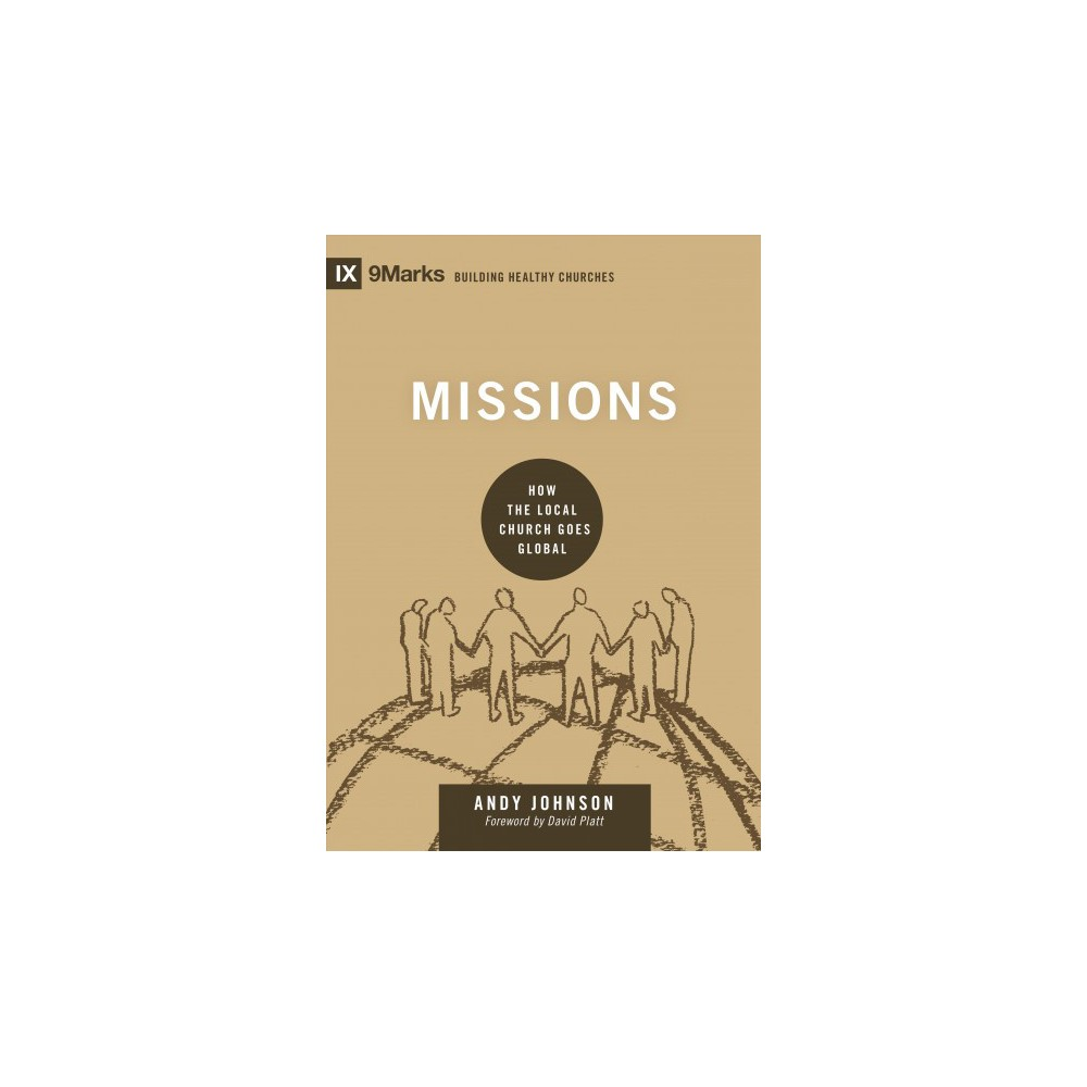 Missions : How the Local Church Goes Global (Hardcover) (Andy Johnson)